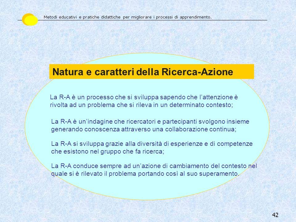 42 La R-A è un processo che si sviluppa sapendo che lattenzione è rivolta ad un problema che si rileva in un determinato contesto; Natura e caratteri