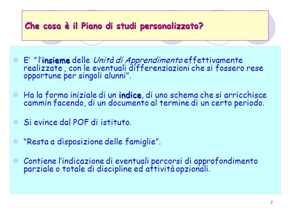7 Che cosa è il Piano di studi personalizzato.