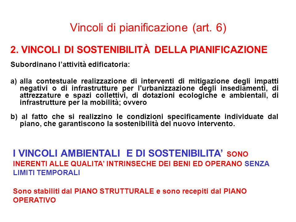 Vincoli di pianificazione (art. 6) a)alla contestuale realizzazione di interventi di mitigazione degli impatti negativi o di infrastrutture per l'urba