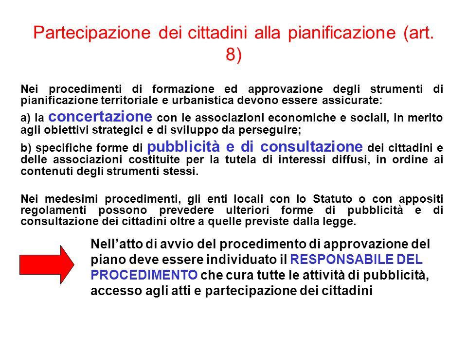 Partecipazione dei cittadini alla pianificazione (art. 8) Nei procedimenti di formazione ed approvazione degli strumenti di pianificazione territorial
