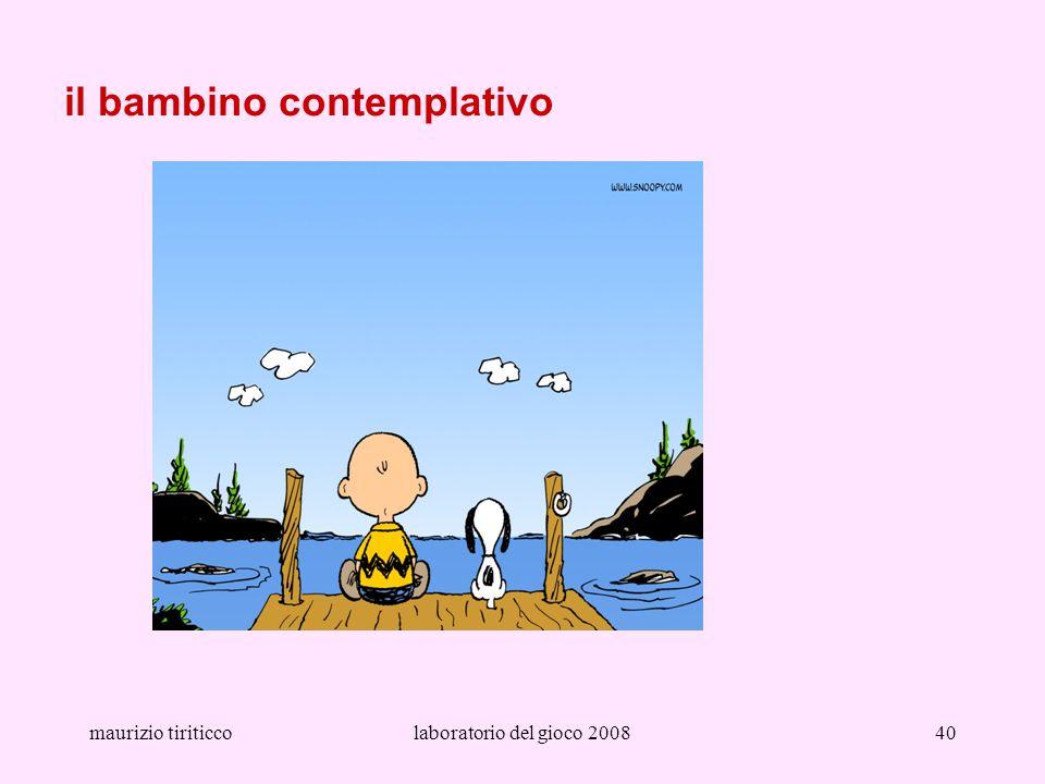 maurizio tiriticcolaboratorio del gioco 200840 il bambino contemplativo