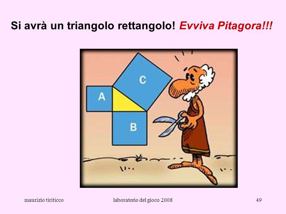 maurizio tiriticcolaboratorio del gioco 200849 Si avrà un triangolo rettangolo! Evviva Pitagora!!!