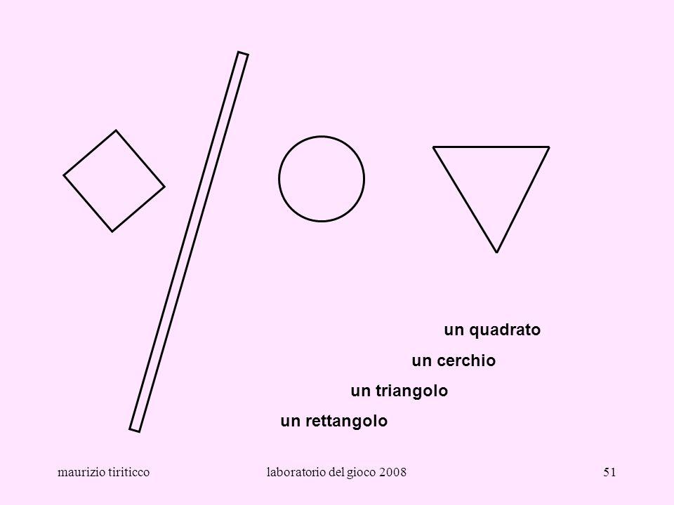 maurizio tiriticcolaboratorio del gioco 200851 un quadrato un cerchio un triangolo un rettangolo