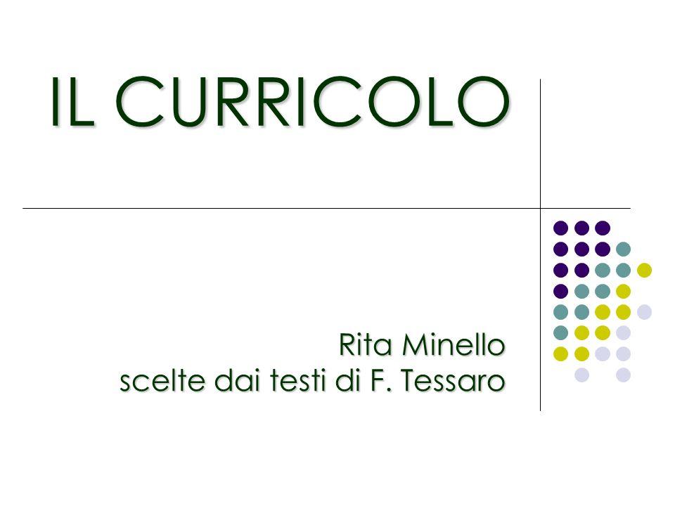 IL CURRICOLO Rita Minello scelte dai testi di F. Tessaro