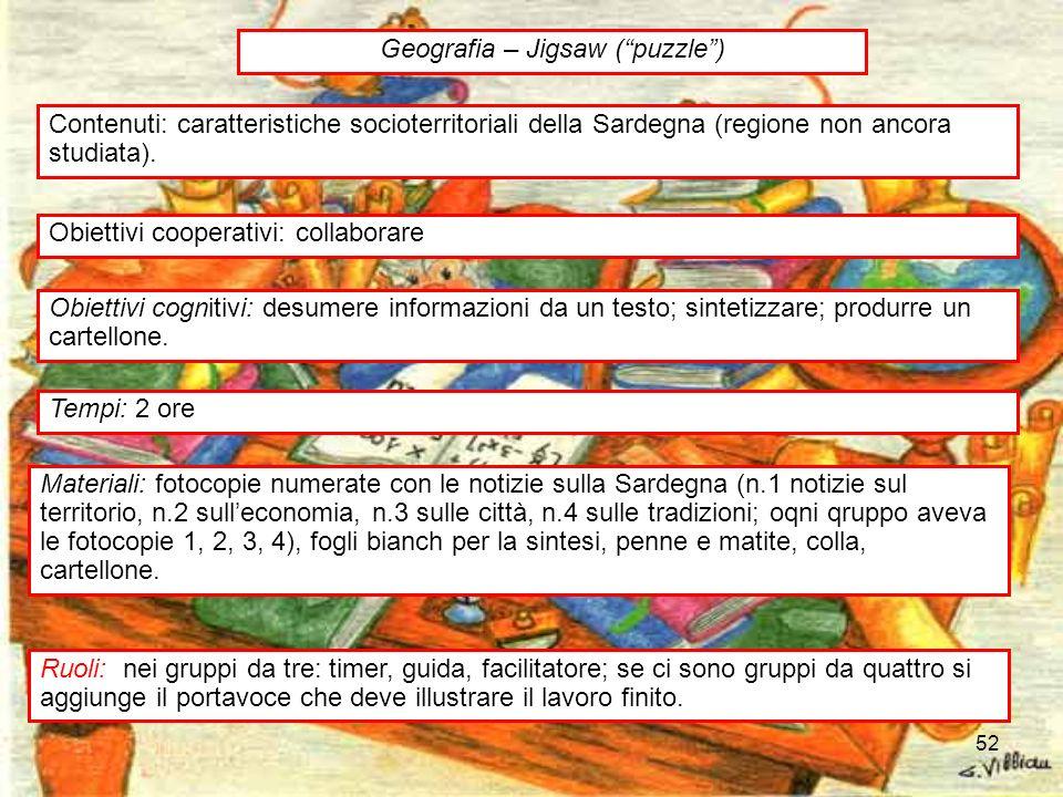 52 Contenuti: caratteristiche socioterritoriali della Sardegna (regione non ancora studiata). Obiettivi cooperativi: collaborare Obiettivi cognitivi:
