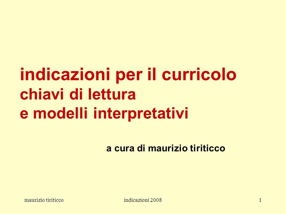 maurizio tiriticcoindicazioni 20081 indicazioni per il curricolo chiavi di lettura e modelli interpretativi a cura di maurizio tiriticco