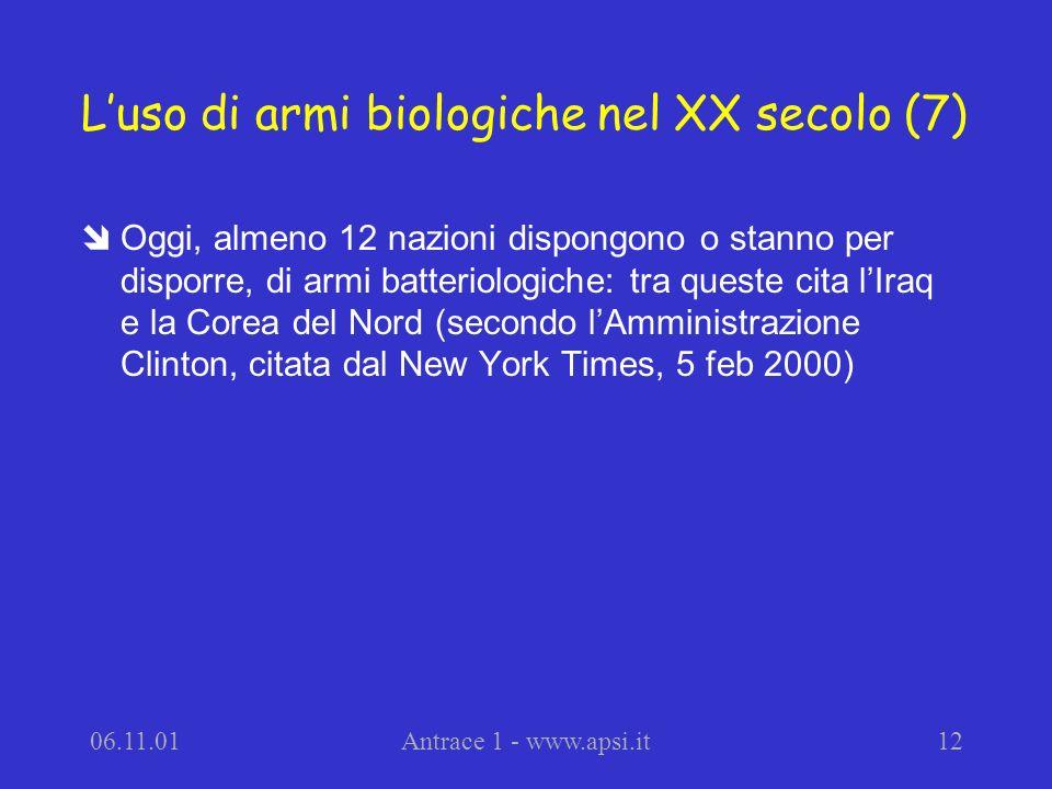 06.11.01Antrace 1 - www.apsi.it12 Luso di armi biologiche nel XX secolo (7) îOggi, almeno 12 nazioni dispongono o stanno per disporre, di armi batteri