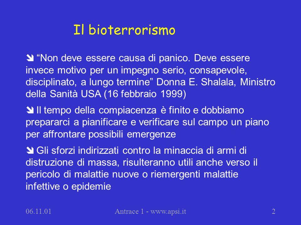 06.11.01Antrace 1 - www.apsi.it2 Non deve essere causa di panico. Deve essere invece motivo per un impegno serio, consapevole, disciplinato, a lungo t