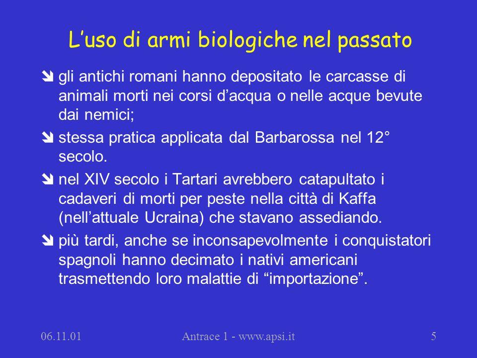 06.11.01Antrace 1 - www.apsi.it5 Luso di armi biologiche nel passato îgli antichi romani hanno depositato le carcasse di animali morti nei corsi dacqu
