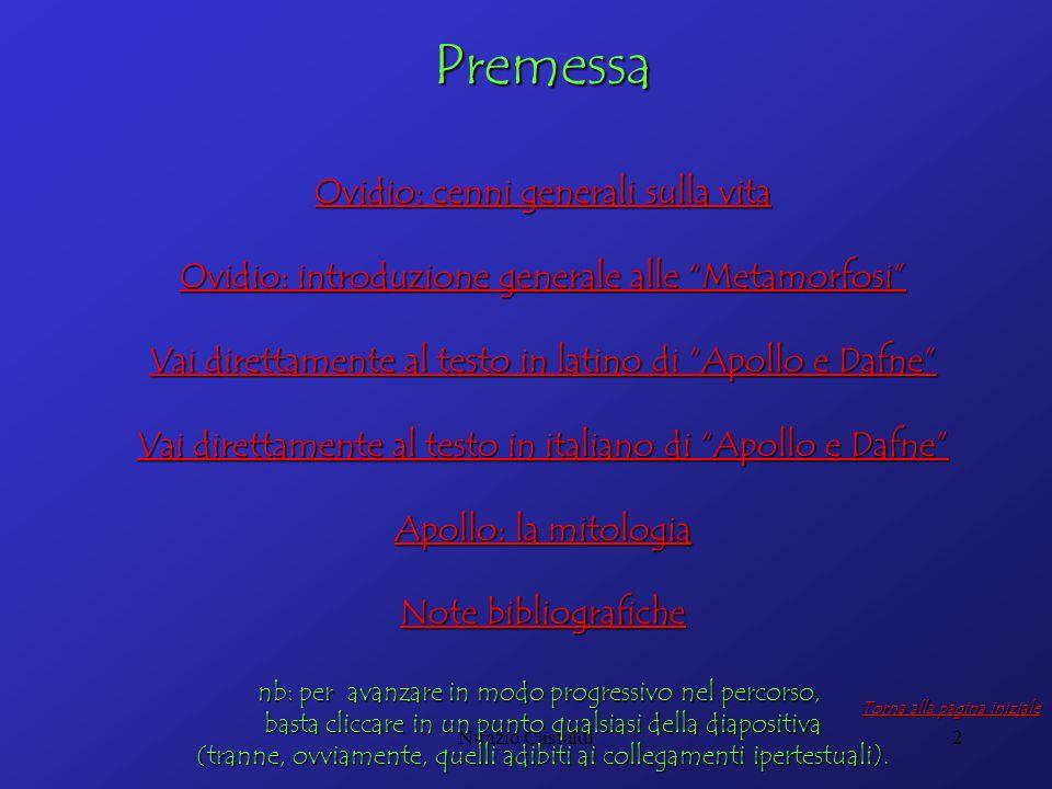 Nunzio Castaldi2 Premessa Ovidio: cenni generali sulla vita Ovidio: cenni generali sulla vita Ovidio: introduzione generale alle Metamorfosi Ovidio: i