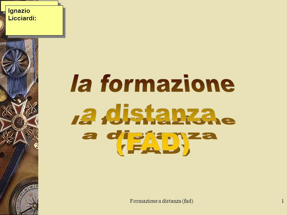 Formazione a distanza (fad)1 Ignazio Licciardi: