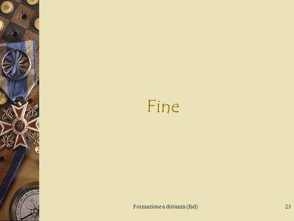 Formazione a distanza (fad)23 Fine