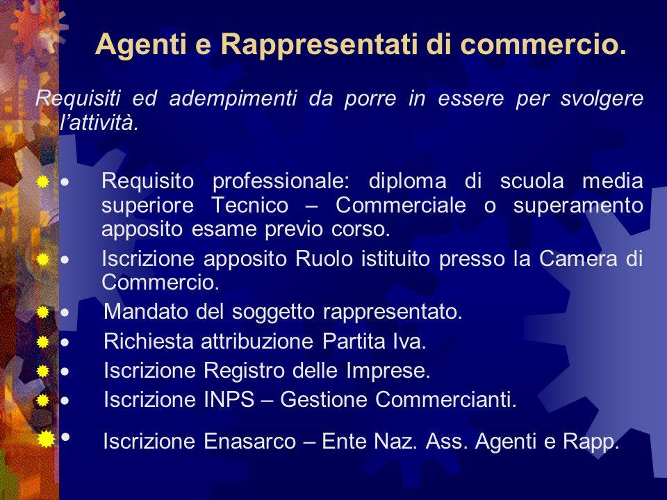 Agenti e Rappresentati di commercio. Requisiti ed adempimenti da porre in essere per svolgere lattività. Requisito professionale: diploma di scuola me