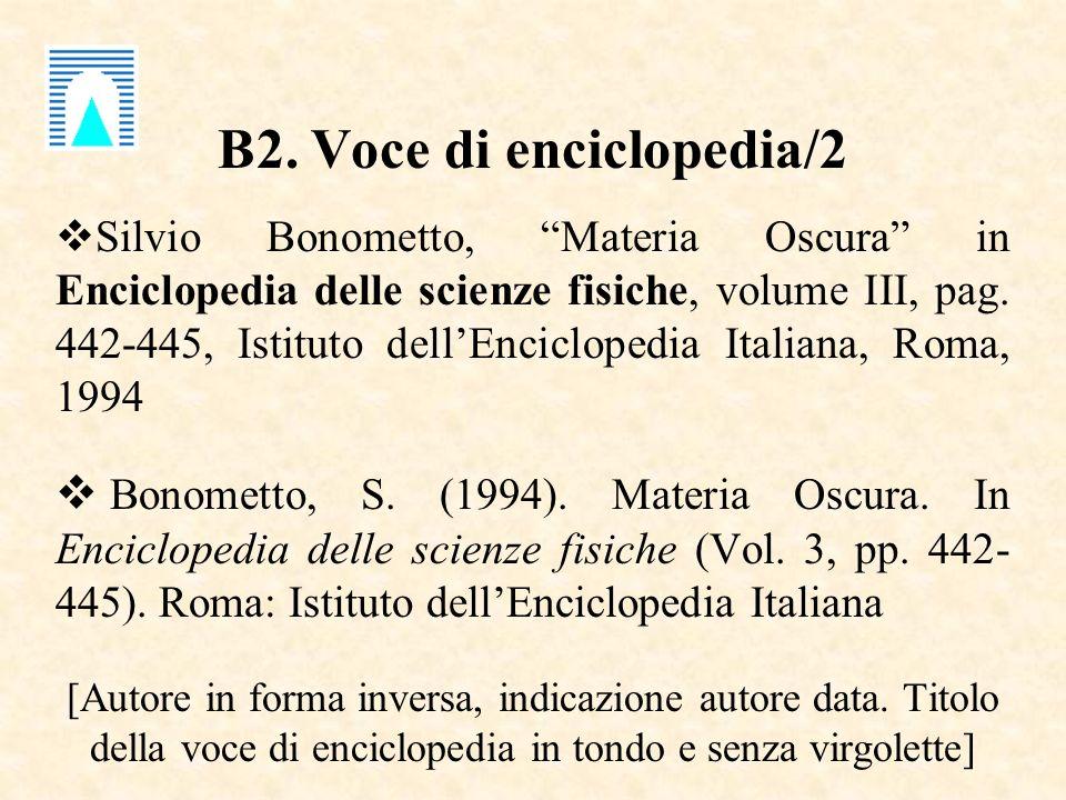B2. Voce di enciclopedia/2 Silvio Bonometto, Materia Oscura in Enciclopedia delle scienze fisiche, volume III, pag. 442-445, Istituto dellEnciclopedia