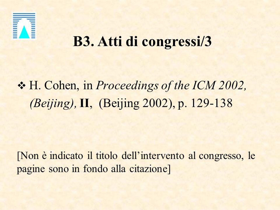 B3. Atti di congressi/3 H. Cohen, in Proceedings of the ICM 2002, (Beijing), II, (Beijing 2002), p. 129-138 [Non è indicato il titolo dellintervento a