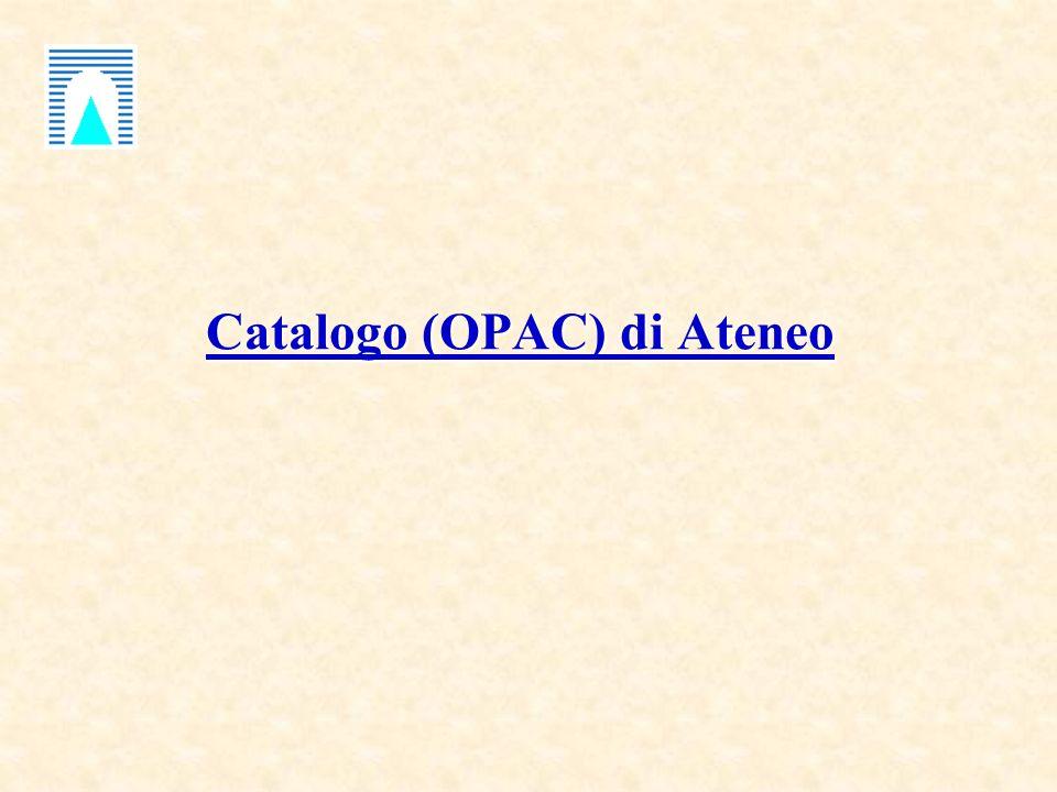 Catalogo (OPAC) di Ateneo Catalogo (OPAC) di Ateneo