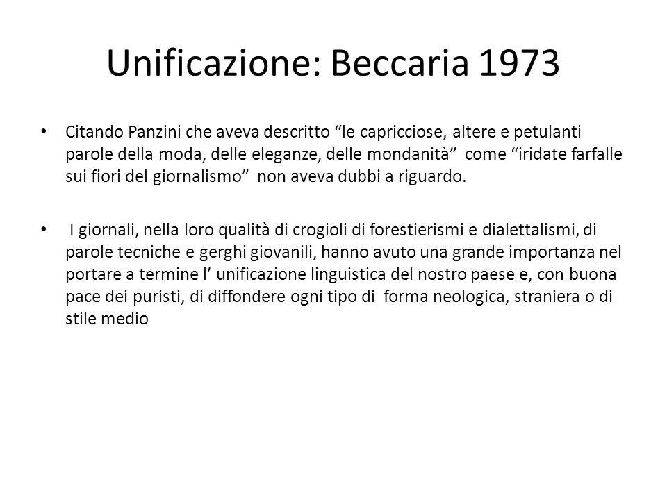 Unificazione: Beccaria 1973 Citando Panzini che aveva descritto le capricciose, altere e petulanti parole della moda, delle eleganze, delle mondanità