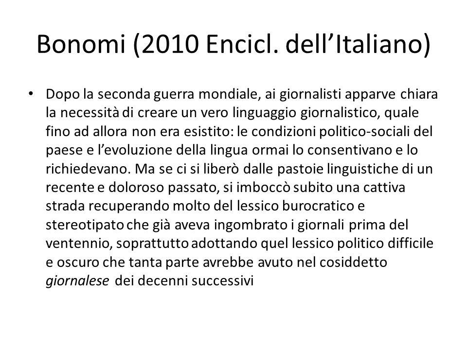 Bonomi (2010 Encicl. dellItaliano) Dopo la seconda guerra mondiale, ai giornalisti apparve chiara la necessità di creare un vero linguaggio giornalist