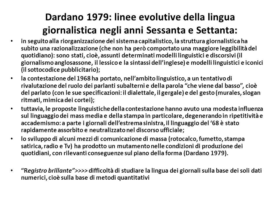 Dardano 1979: linee evolutive della lingua giornalistica negli anni Sessanta e Settanta: in seguito alla riorganizzazione del sistema capitalistico, l