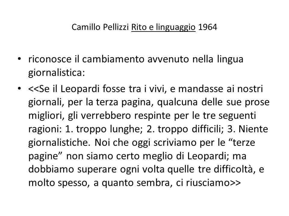 Camillo Pellizzi Rito e linguaggio 1964 riconosce il cambiamento avvenuto nella lingua giornalistica: >