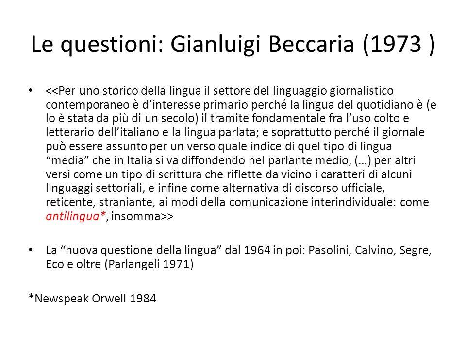 Le questioni: Gianluigi Beccaria (1973 ) > La nuova questione della lingua dal 1964 in poi: Pasolini, Calvino, Segre, Eco e oltre (Parlangeli 1971) *N