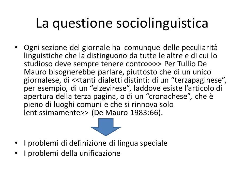 La questione sociolinguistica Ogni sezione del giornale ha comunque delle peculiarità linguistiche che la distinguono da tutte le altre e di cui lo st