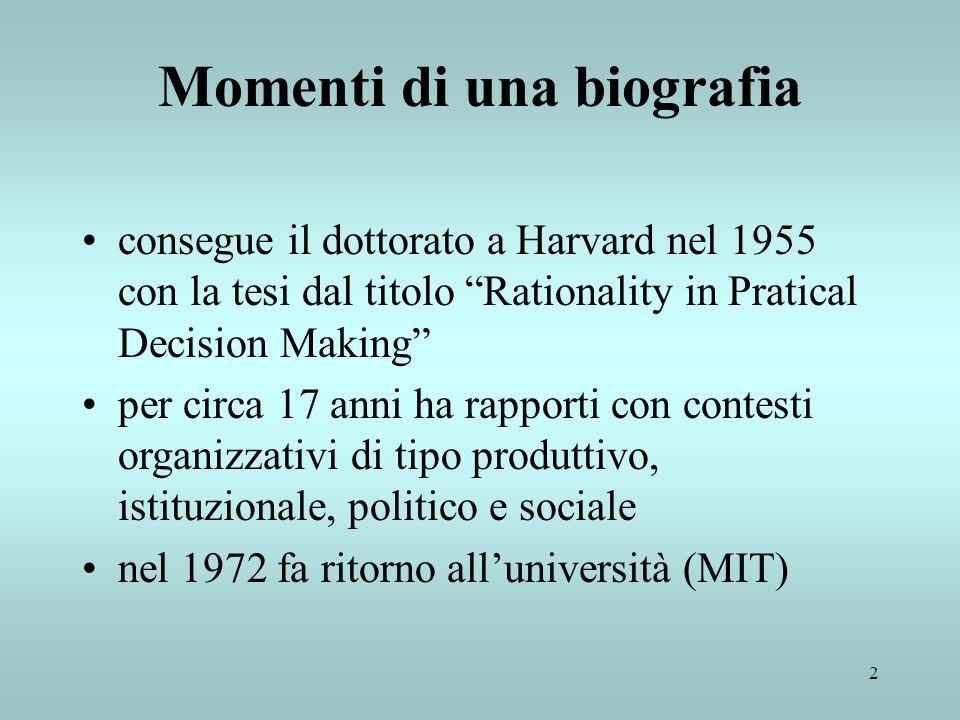 2 Momenti di una biografia consegue il dottorato a Harvard nel 1955 con la tesi dal titolo Rationality in Pratical Decision Making per circa 17 anni h