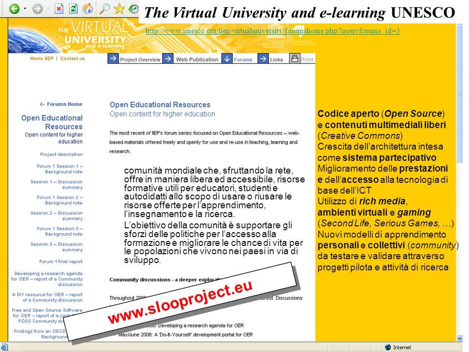 http://www.unesco.org/iiep/virtualuniversity/forumshome.php?queryforums_id=3 The Virtual University and e-learning UNESCO comunità mondiale che, sfrut