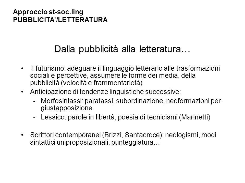 …e dalla letteratura alla pubblicità Il futurismo: osmosi tra letteratura e pubblicità – Giovanni Gerbino e la poesia pubblicitaria Sabatini: parlare il linguaggio del consumatore – parafrasi vs.