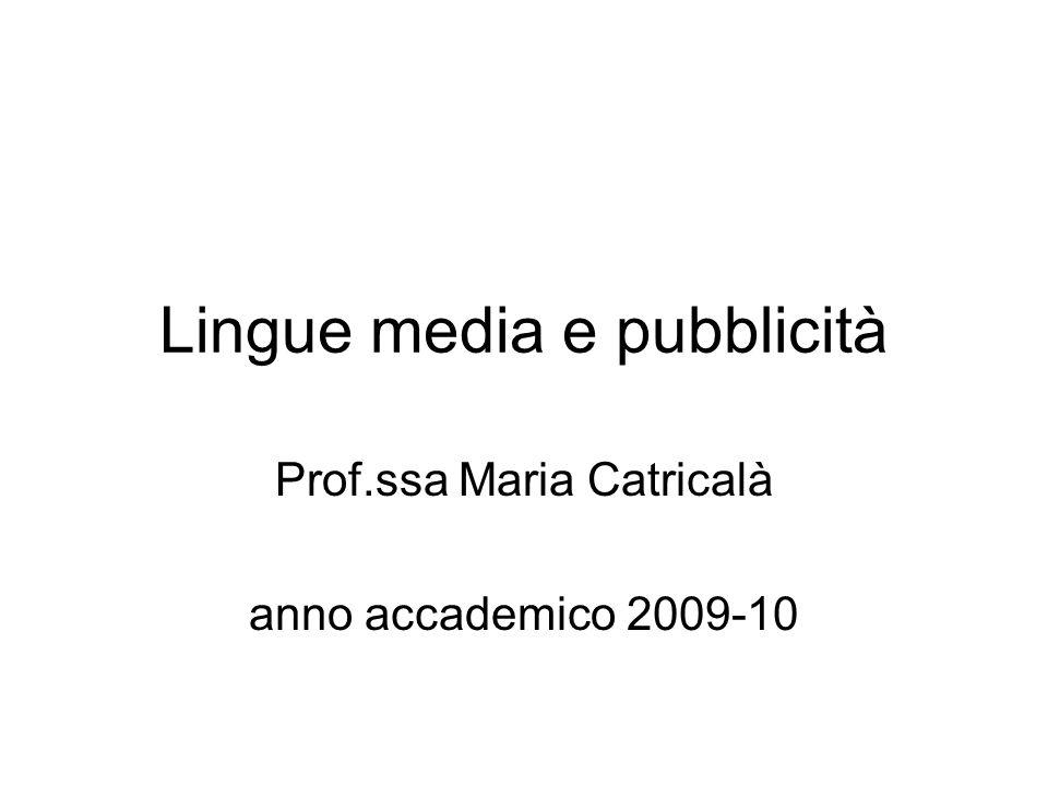 Lingue media e pubblicità Prof.ssa Maria Catricalà anno accademico 2009-10