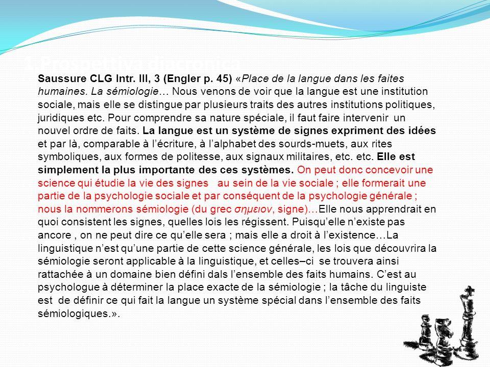 1.Prospettiva diacronica Saussure CLG Intr.III, 3 (Engler p.