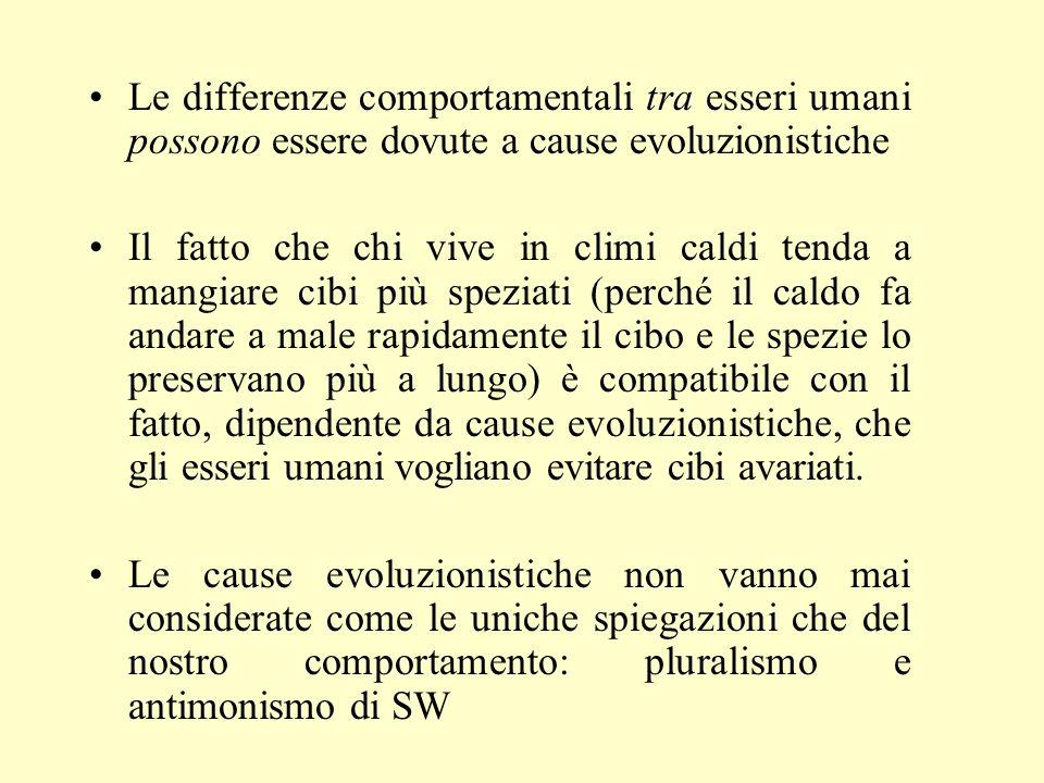 Le spiegazioni evoluzionistiche sono compatibili con un radicale ambientalismo, e quindi non vanno confuse con spiegazioni genetiche.