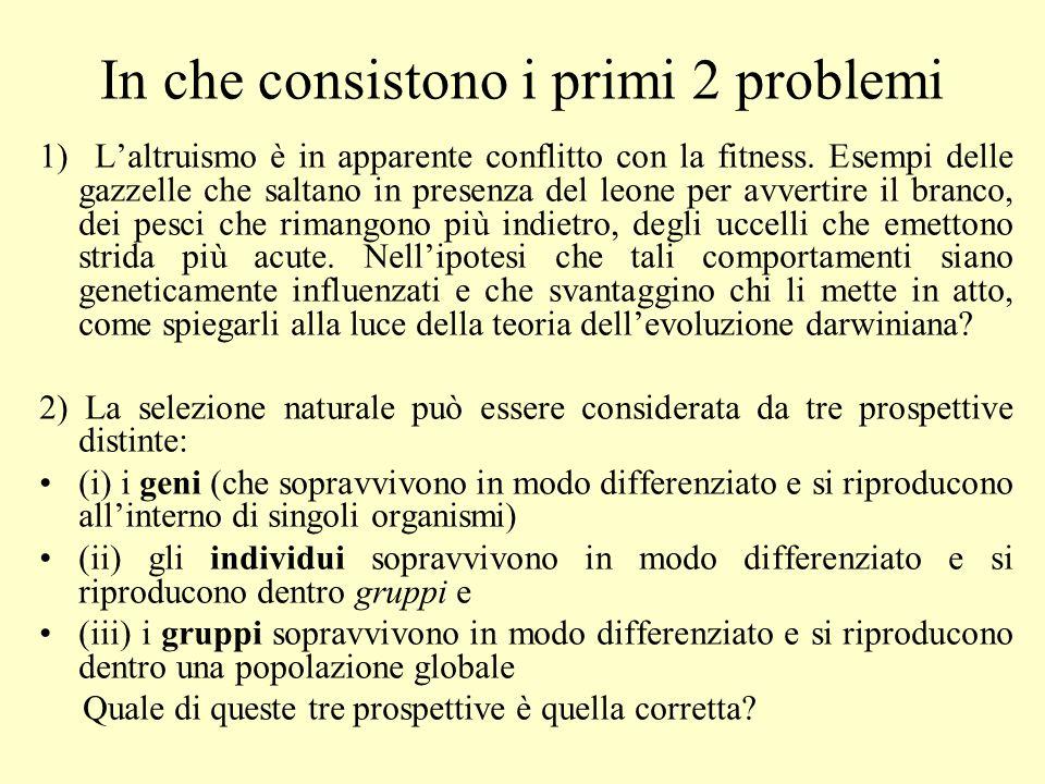 Tre problemi principali 1) Come si è evoluta la cooperazione tra animali.