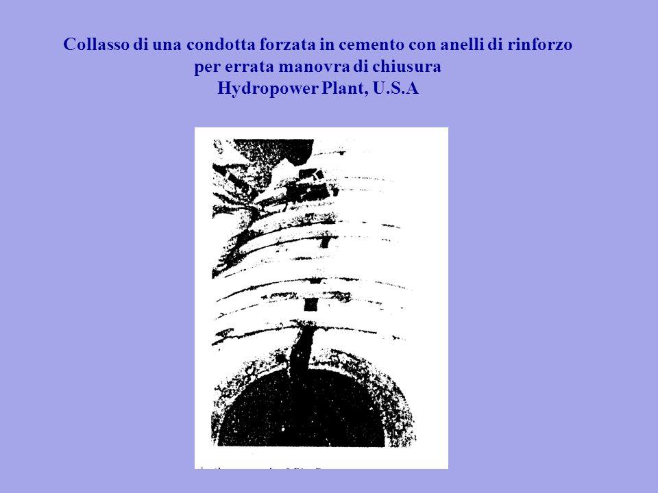 Collasso di una condotta forzata in cemento con anelli di rinforzo per errata manovra di chiusura Hydropower Plant, U.S.A
