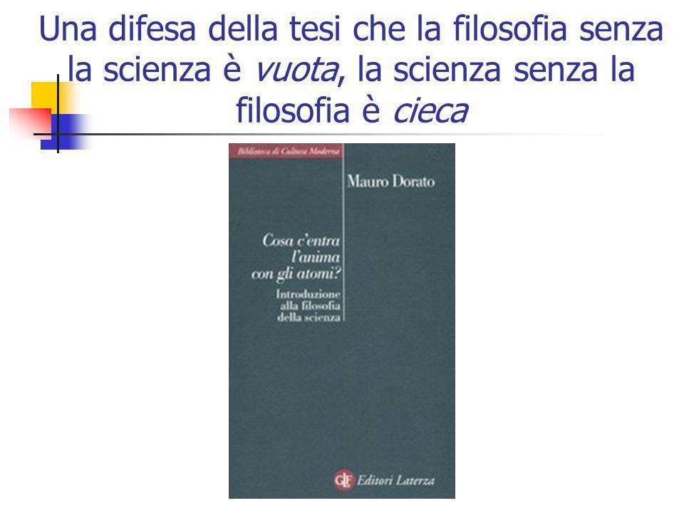 Una difesa della tesi che la filosofia senza la scienza è vuota, la scienza senza la filosofia è cieca