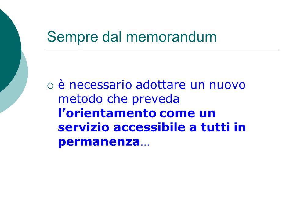 Sempre dal memorandum è necessario adottare un nuovo metodo che preveda lorientamento come un servizio accessibile a tutti in permanenza…