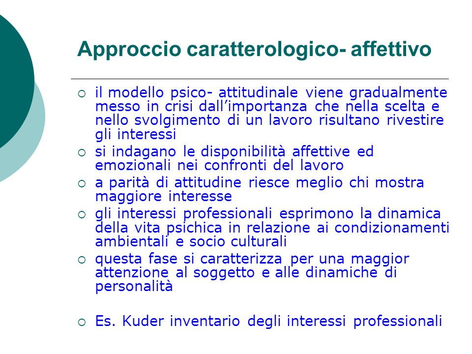 Approccio caratterologico- affettivo il modello psico- attitudinale viene gradualmente messo in crisi dallimportanza che nella scelta e nello svolgime