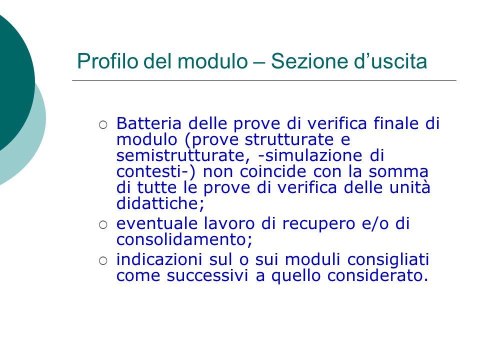 Profilo del modulo – Sezione duscita Batteria delle prove di verifica finale di modulo (prove strutturate e semistrutturate, -simulazione di contesti-