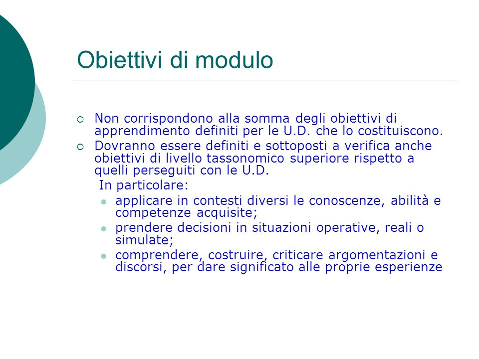 Obiettivi di modulo Non corrispondono alla somma degli obiettivi di apprendimento definiti per le U.D.