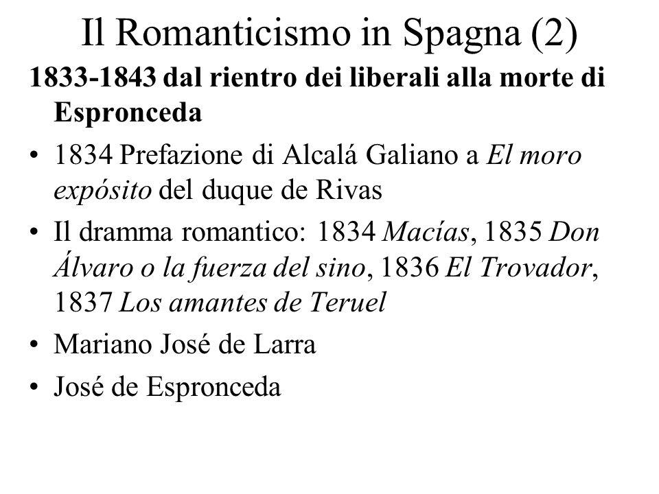 Il Romanticismo in Spagna (2) 1833-1843 dal rientro dei liberali alla morte di Espronceda 1834 Prefazione di Alcalá Galiano a El moro expósito del duq