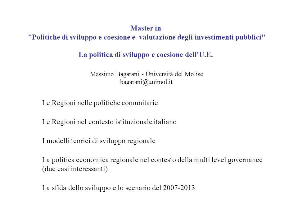 La politica di sviluppo e coesione dell'U.E. Massimo Bagarani - Università del Molise bagarani@unimol.it Master in