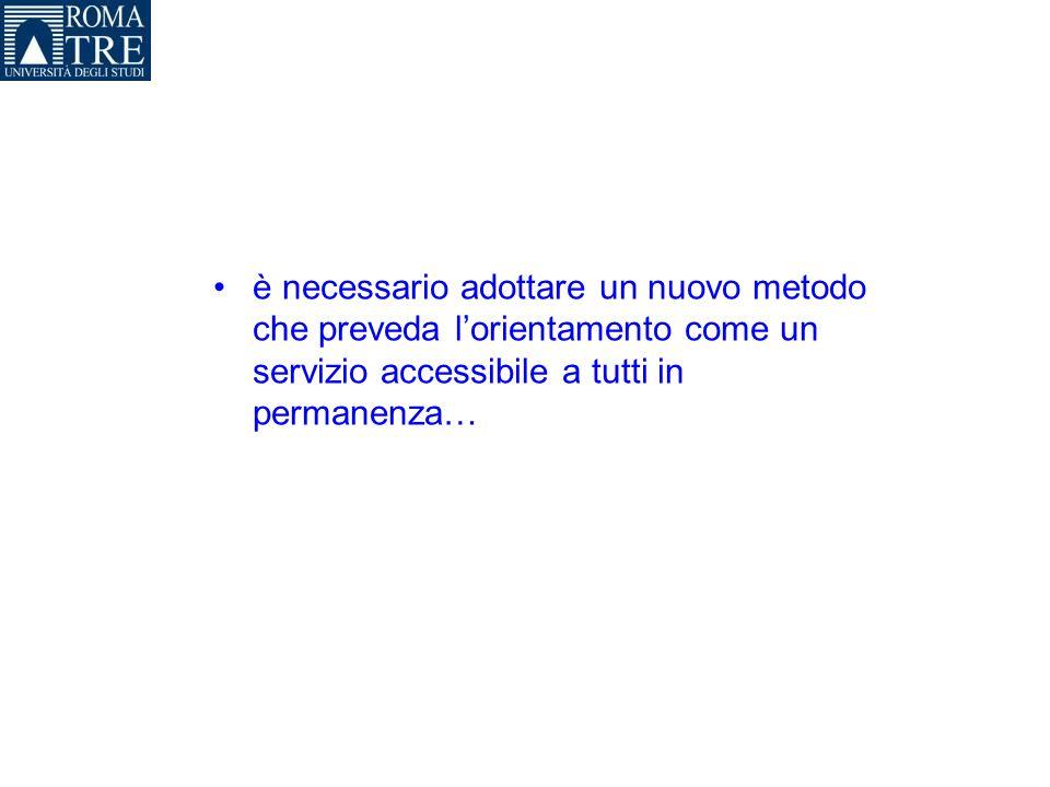 è necessario adottare un nuovo metodo che preveda lorientamento come un servizio accessibile a tutti in permanenza…