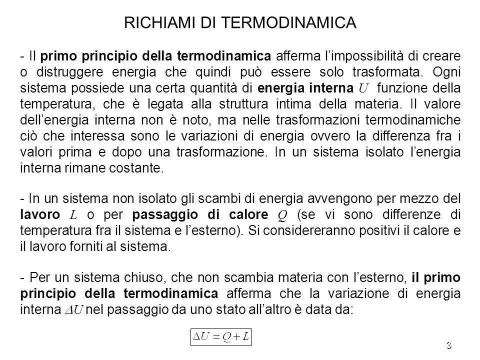3 RICHIAMI DI TERMODINAMICA - Il primo principio della termodinamica afferma limpossibilità di creare o distruggere energia che quindi può essere solo
