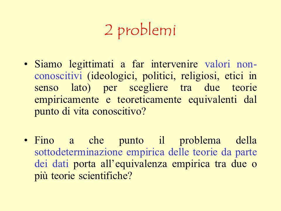 I valori conoscitivi come decisori tra teorie empiricamente equivalenti (2) Oltre alla verità, che è il più importante valore perseguito dalla scienza