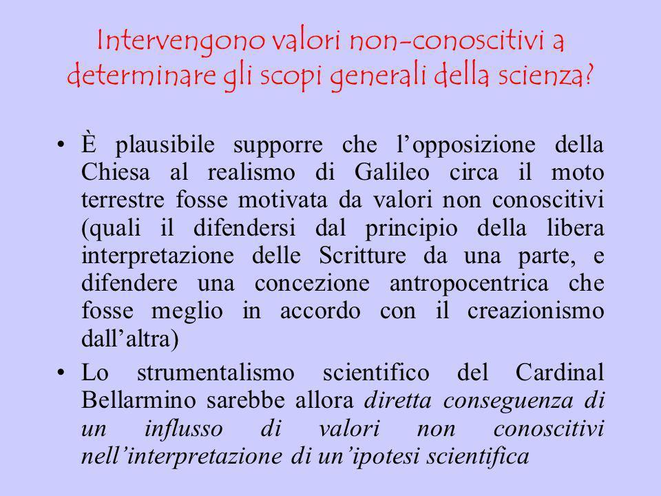 I valori generali della scienza (3) La scienza persegue o deve perseguire la verità (ciò che implica credere che i modelli siano una replica fedele de