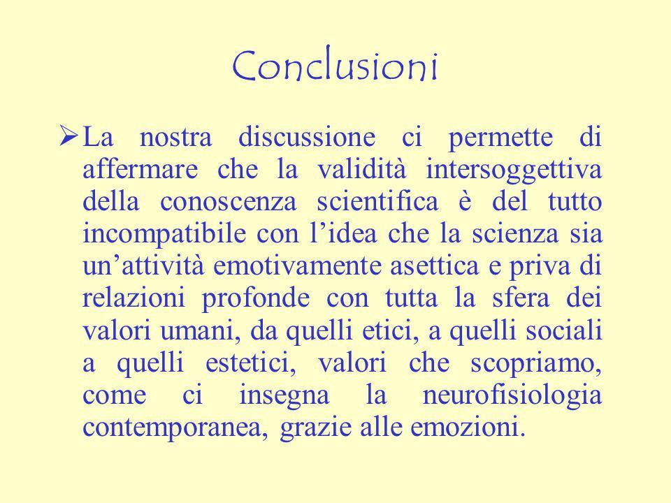 Malgrado casi come quello illustrato in (4) non mettano in discussione la validità intersoggettiva della scienza, sollevano una legittima preoccupazio