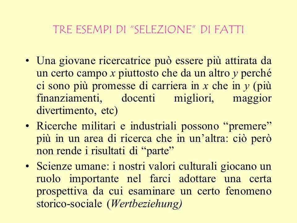 I valori come selettori di fatti (1) I valori (ciò che conta per noi) sono preferenze, e hanno dunque una funzione selettiva. Ciò implica che ci aiuta