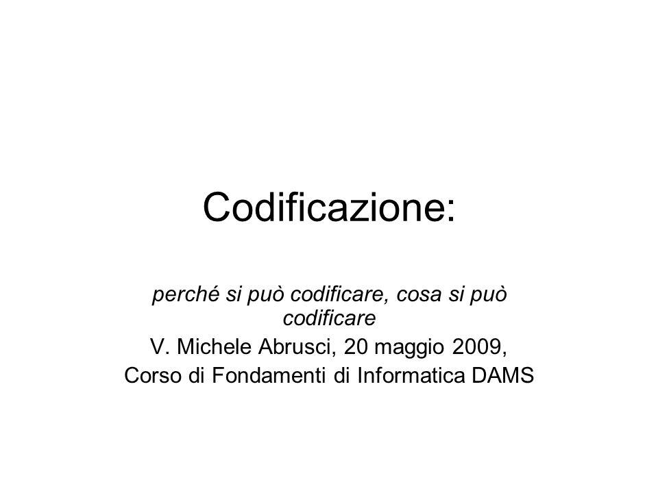 Codificazione: perché si può codificare, cosa si può codificare V.
