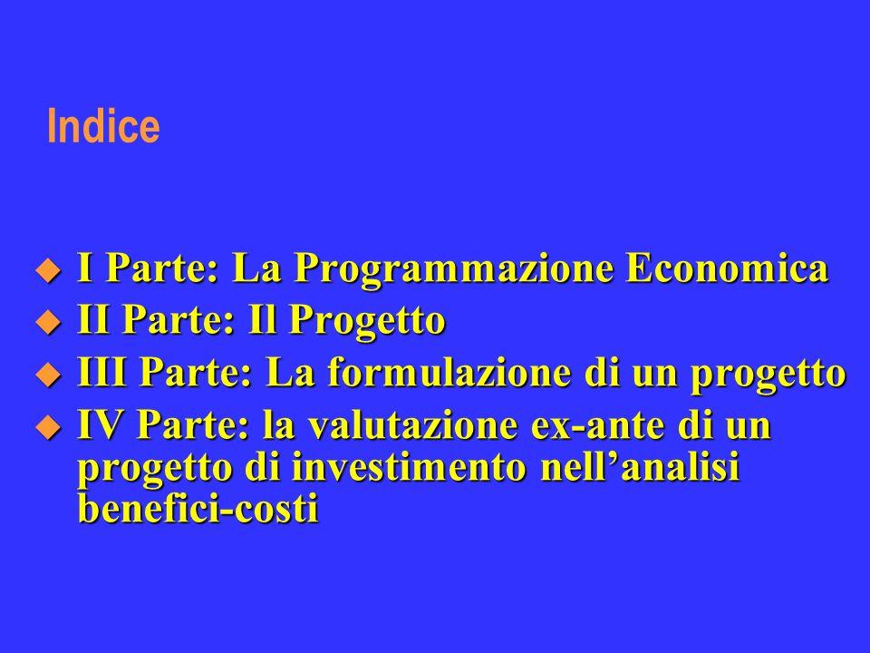 La programmazione è essenziale per razionalizzare lintervento pubblico approcci Principali approcci: onnicomprensiva centralizzata indicativa decentrata di mercato per progetti