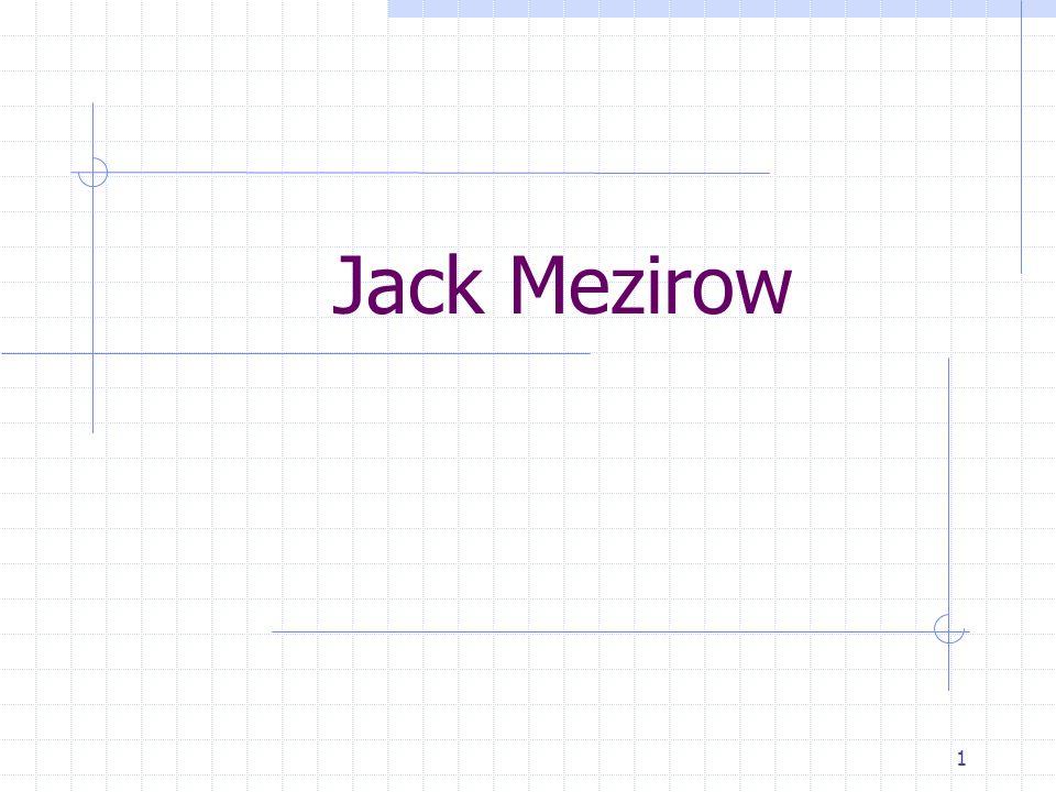 2 La figura di Jack Mezirow E attualmente Prof.
